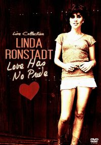 Cover Linda Ronstadt - Love Has No Pride - Live Collection [DVD]